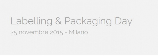 "Labelling & Packaging Day a Milano il 25 novembre 2015: la ""Sicurezza del Pack nella Supply Chain"""
